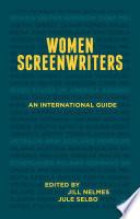 """Women Screenwriters: An International Guide"" by Jill Nelmes, Jule Selbo"