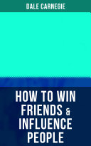 HOW TO WIN FRIENDS & INFLUENCE PEOPLE [Pdf/ePub] eBook