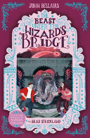 The Beast Under the Wizard s Bridge   the House with a Clock in Its Walls 8