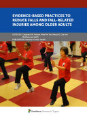 Evidence Based Practices to Reduce Falls and Fall Related Injuries Among Older Adults