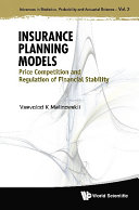 Insurance Planning Models  Price Competition And Regulation Of Financial Stability