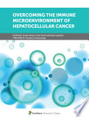 Overcoming the immune microenvironment of hepatocellular cancer