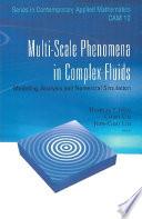Multi Scale Phenomena in Complex Fluids Book