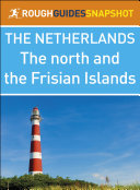 The North and the Frisian Islands (Rough Guides Snapshot Netherlands)
