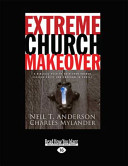 Extreme Church Makeover  Large Print 16pt
