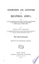 Explorations and Adventures in Equatorial Africa Book