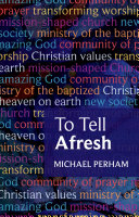 To Tell Afresh