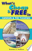 What's Cheap and Free in Cancun and the Yucatan