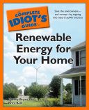 The Complete Idiot s Guide to Renewable Energy for Your Home