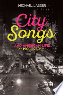 City Songs and American Life  1900 1950