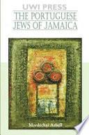 The Portuguese Jews of Jamaica