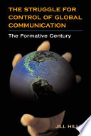 The Struggle for Control of Global Communication