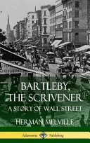 Bartleby  the Scrivener  A Story of Wall Street  Hardcover