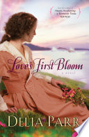 Love s First Bloom  Hearts Along the River Book  2
