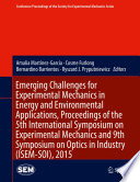 Emerging Challenges for Experimental Mechanics in Energy and Environmental Applications  Proceedings of the 5th International Symposium on Experimental Mechanics and 9th Symposium on Optics in Industry  ISEM SOI   2015