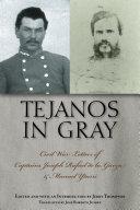 Tejanos in Gray: Civil War Letters of Captains Joseph Rafael ...