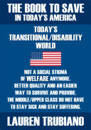 The Book to Save in Today's America! Todays Transitional/Dissability World