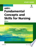 Study Guide for deWit s Fundamental Concepts and Skills for Nursing   E Book