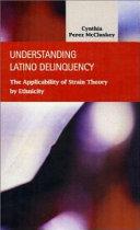 Understanding Latino Delinquency