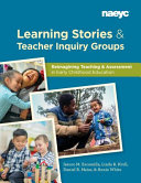Learning Stories and Teacher Inquiry Groups  Re Imagining Teaching and Assessment in Early Childhood Education