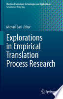 Explorations in Empirical Translation Process Research