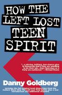 How the Left Lost Teen Spirit