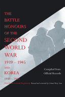 The Battle Honours of the Second World War 1939 1945 and Korea 1950 1953