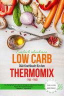 Einfach abnehmen Low Carb Diät Kochbuch für den Thermomix TM5 + TM31 Essen fast ohne Kohlenhydrate