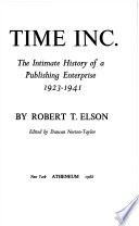 TIME INC. The Intimate History of a Publishing Enterprise 1923-1941
