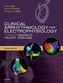Clinical Arrhythmology and Electrophysiology E-Book