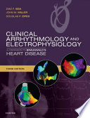 """Clinical Arrhythmology and Electrophysiology E-Book: A Companion to Braunwald's Heart Disease"" by Ziad Issa, John M. Miller, Douglas P. Zipes"