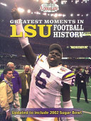 Greatest Moments in Lsu Football History