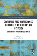 Orphans and Abandoned Children in European History