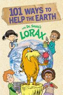 101 Ways to Help the Earth with Dr  Seuss s Lorax