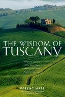 The Wisdom of Tuscany