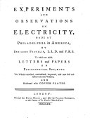 Experiments And Observations On Electricity, Made At Philadelphia in America