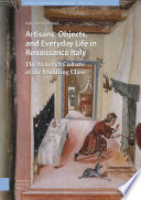 Artisans  Objects and Everyday Life in Renaissance Italy