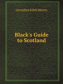 Black's Guide to Scotland