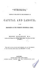 Strikes    viewed in elation to the interests of capital and labour  a few thoughts on the present industrial crisis Book