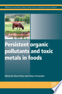 Persistent Organic Pollutants and Toxic Metals in Foods