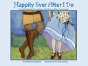 Happily Ever After I Do