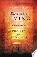 Passionate Living Praises And Promises