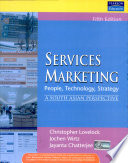 Services Marketing People, Technology, Strategy, 5/e
