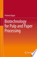 Biotechnology for Pulp and Paper Processing Book