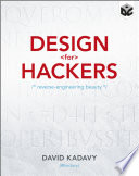 """Design for Hackers: Reverse Engineering Beauty"" by David Kadavy"