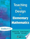 Teaching By Design In Elementary Mathematics Grades 4 5 Book PDF