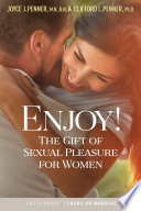 """Enjoy!: The Gift of Sexual Pleasure for Women"" by Joyce J. Penner, Clifford L. Penner"