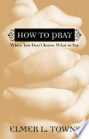 How to Pray When You Don t Know What to Say Book