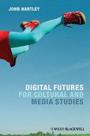 Pdf Digital Futures for Cultural and Media Studies Telecharger