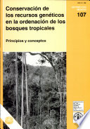 Conservaci  n de Los Recursos Gen  ticos en la Ordenaci  n de Los Bosques Tropicales